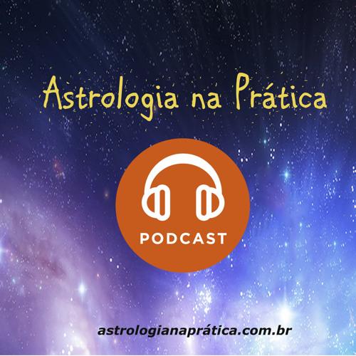 Podcast Astrologia na Prática