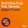 Adam Foster- Don't Give It Up feat. Daniela (Sirup Music)