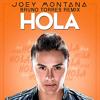 Joey Montana - Hola (Bruno Torres Remix)