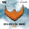 EFIX & GTN IX - Leave ( feat.Sanchez )