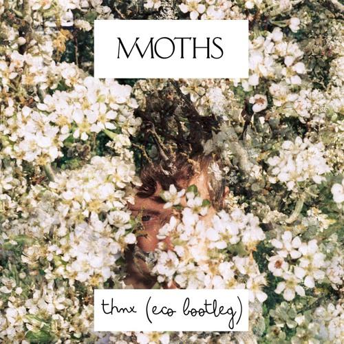 MMOTHS - Thnx (Eco Bootleg)