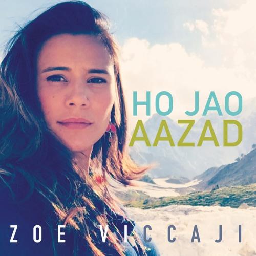 Zoe Viccaji- Ho Jao Aazad (Official audio)