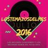 Las canciones Verano 2016 LOSTEMAZOSDELMES ---  (Vol.2) JULIO - TRACkLIST