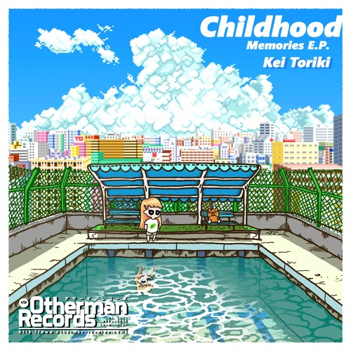 Kei Toriki - Childhood Memories [EP] 2016
