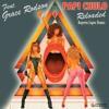 Papi Chulo Reloaded (Rogerio Lopez HD Porno Mix)Feat Grace Rodson