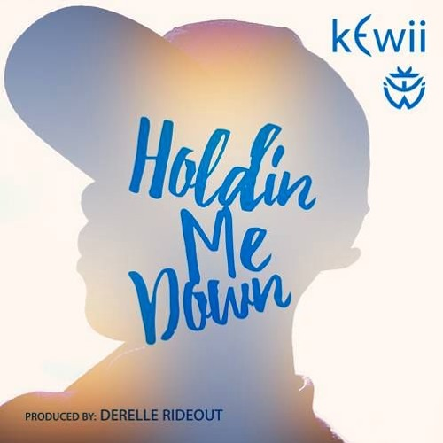 Holdin Me Down Prod. By Derelle Rideout