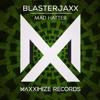 Mad Hatter (Radio Edit) - Blasterjaxx
