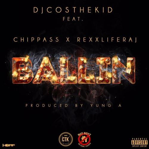 DJ Cos The Kid ft. Chippass & Rexx Life Raj - Ballin (Prod. Yung A) [Thizzler.com]