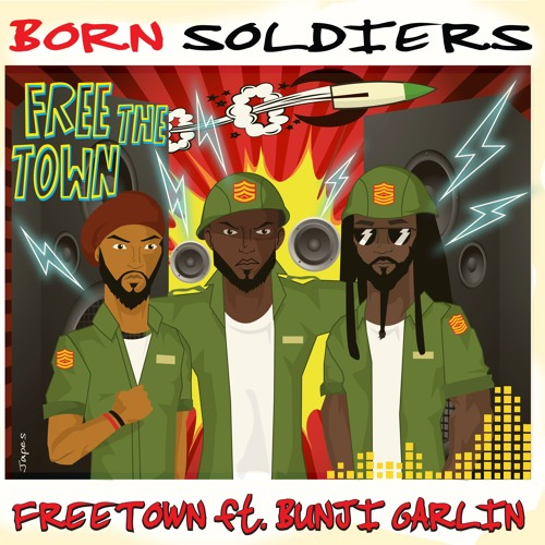 BORN SOLDIERS - FREETOWN X Bunji Garlin