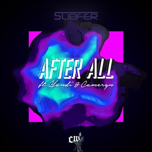 Subfer - After All (Feat. Yandi & Cameryn)