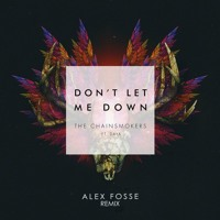 The Chainsmokers - Don't Let Me Down (Alex Fosse Remix)