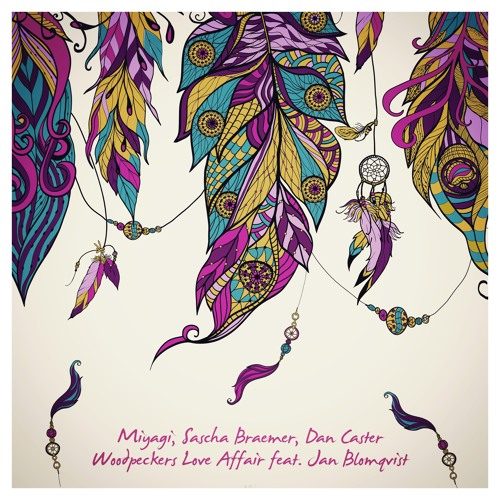 Miyagi, Sascha Braemer, Dan Caster - Woodpeckers Love Affair feat. Jan Blomqvist (Dan Caster Remix)