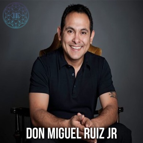 # 13 | Don Miguel Ruiz Jr and The Mastery of Self