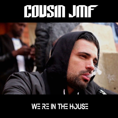 COUSIN JMF - We're In The House (dirty Version)