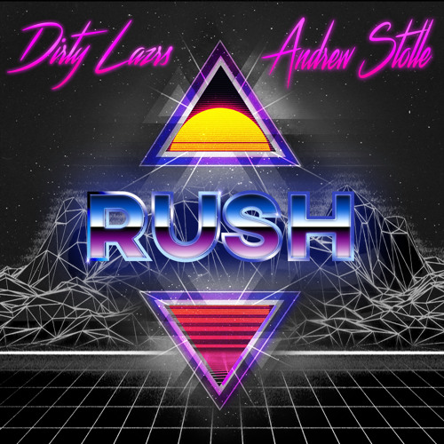 DIRTY LAZRS & Andrew Stolle - Rush (Original Mix)