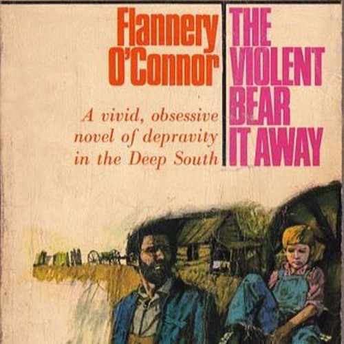 """Episode 9 - The Devil, The Gothic & Ignoring the Divine in O'Connor's """"The Violent Bear It Away"""""""