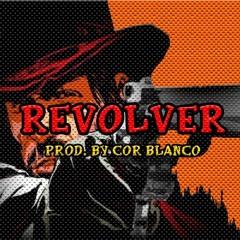 Revolver - [Prod. Cor Blanco]