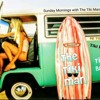 Sunday Mornings With The Tiki Man August 8, 2016