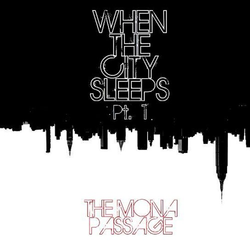 The Mona Passage - When The City Sleeps