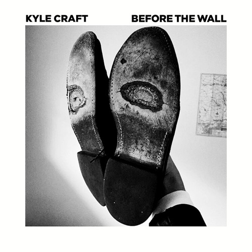 Kyle Craft - Before the Wall