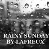 Lafreux - Rainy Sunday