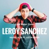 MAJOR LAZER Feat. JUSTIN BIEBER - Cold Water (Cover By Leroy Sanchez)