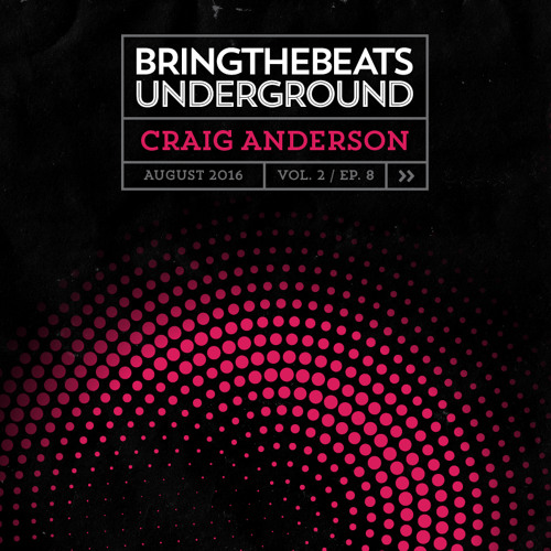 Craig Anderson plugged into the bringthebeats underground - August 2016