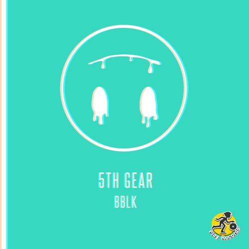BBLK / 5th Gear (Original Mix)[edit]