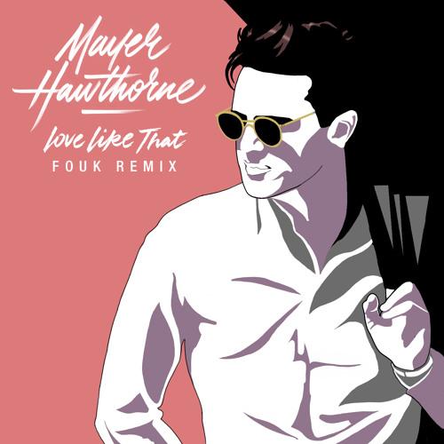 Love Like That (Fouk Remix)