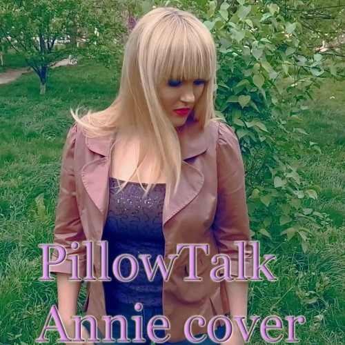 PillowTalk - Annie (Zayn cover)