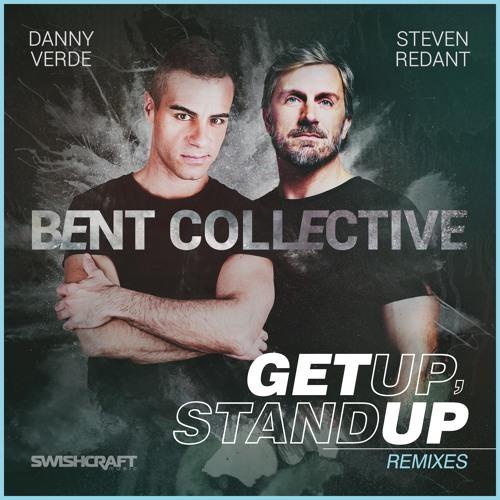 "Danny Verde & Steven Redant present: Bent Collective - ""Get Up, Stand Up"""
