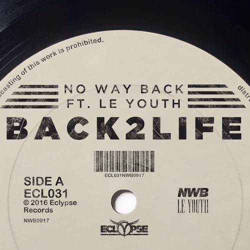 No Way Back - Back2Life ft. Le Youth [OUT NOW]
