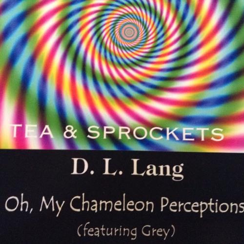 Oh, my Chameleon Perceptions - Grey