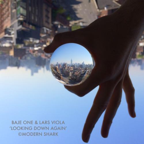 """Baje One & Lars Viola """"Looking Down Again"""""""