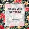 Mike Francis - Ni Dau Lutu Na Yakavi (Prod by. DBM)