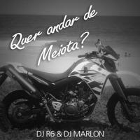 === QUER ANDAR DE MEIOTA (DJ R6 & DJ MARLON DE MACAÉ) LANÇAMENTO 2016