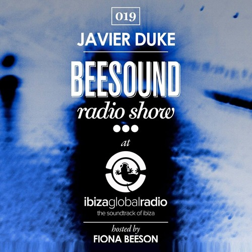 Javier Duke @ Beesound Radio Show On Ibiza Global Radio