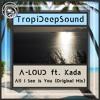 A-LOUD ft. Kada - All I See Is You (Original Mix)