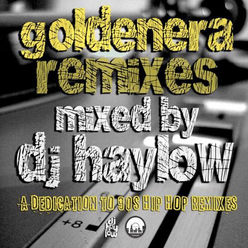 Goldenera Remixes (A dedication to 90's Hip Hop remixes