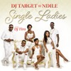 DJ Target no Ndile ft DJ Tira - Single Ladies