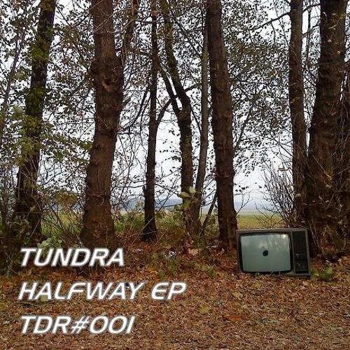 Tundra - Halfway EP (TDR#001)