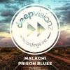 Malachi - Prison Blues (Deepvisionz)