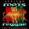 Love (Bloodlines) - African Roots Reggae