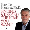 Finding And Keeping the Love You Want with Harville Hendrix - Preview