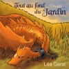 Tout Au Fond Du Jardin, Léa Gerst