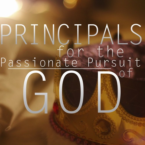 Principles for the Passionate Pursuit of God