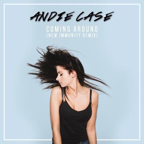 Andie Case - Coming Around (New Immunity Remix)