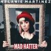 Melanie Martinez - Mad Hatter (VS Remix) mp3