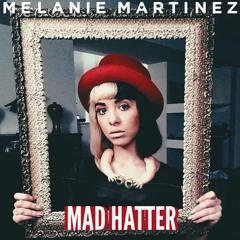 Melanie Martinez - Mad Hatter (VS Remix)