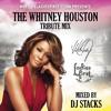 DJ STACKS- BEST OF WHITNEY HOUSTON (TRIBUTE MIX)